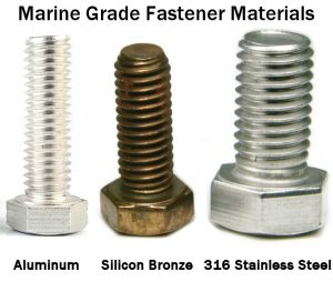 fasteners for salt water: aluminum, silicon bronze, 316 stainless steel