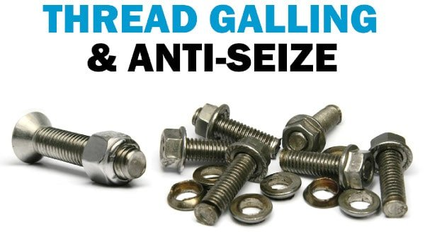 Anti Seize Lubricants - Prevent Galling & Seizing